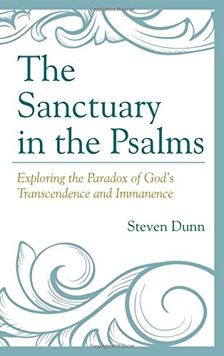 Read Online The Sanctuary in the Psalms: Exploring the Paradox of God's Transcendence and Immanence pdf