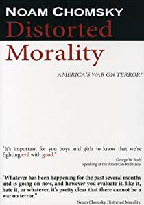 Noam Chomsky - Distorted Morality: America's War on Terror?