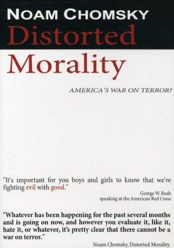 Noam Chomsky - Distorted Morality: America's War on Terror?