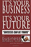 It's Your Business It's Your Future, Judy Wilfong, 1481222570