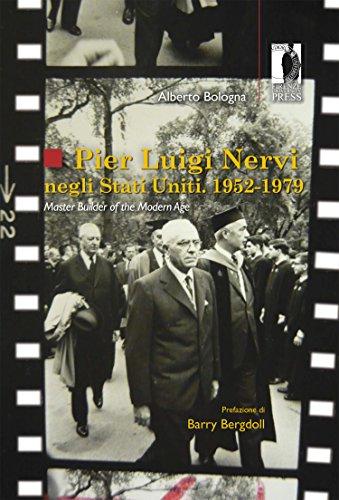 Pier Luigi Nervi negli Stati Uniti. 1952-1979. Master Builder of