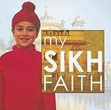 My Sikh Faith, Kanwaljit Kaur-Singh, 1842343874