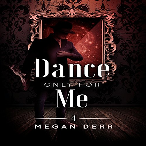 Dance Only for Me: Dance with the Devil, Book 4