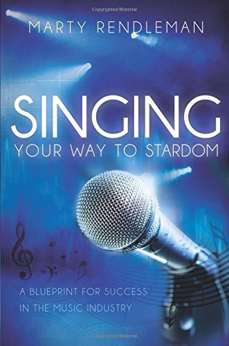 Download Singing Your Way to Stardom: A Blueprint for Success in the Music Industry ebook