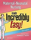 Maternal-Neonatal Nursing Made Incredibly Easy! (Incredibly Easy! Series)