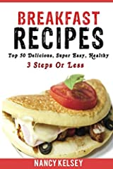 Discover How Easy It Is To Cook Delicious And Healthy 3 Steps Or Less Breakfast Recipes ! By Reading This Book You Will Learn How To Properly Cook The 50 Most Highly-Rated and Delicious 3 Steps Or Less Breakfast Recipes That Can All Be Made I...