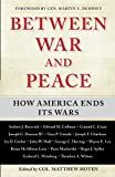 Book cover for Between War and Peace: How America Ends Its Wars