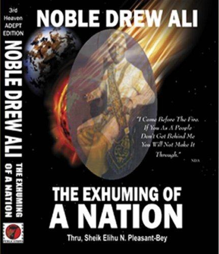 Noble Drew Ali: The Exhuming of a Nation (The Holy Koran Of The Moorish Science Temple)