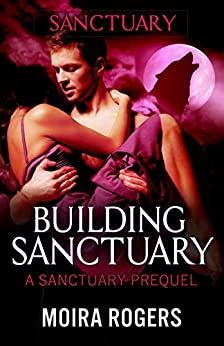 Building Sanctuary (Red Rock Pass #5) by [Rogers, Moira]