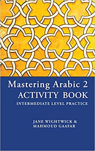 Mastering Arabic 2 Activity Book: Intermediate Level Practice ...