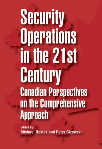 Read Online Security Operations in the 21st Century: Canadian Perspectives on the Comprehensive Approach (Queen's Policy Studies Series) pdf epub