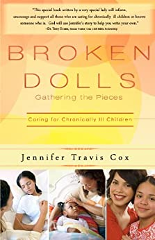 Broken Dolls: Gathering the Pieces: Caring for Chronically Ill Children by [Cox, Jennifer]