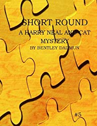Short Round (The Harry Neal and Cat Mystery Series Book 5)