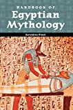 Handbook of Egyptian Mythology, Geraldine Pinch, 1576072428