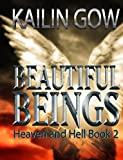 Heaven and Hell: A Reverse Harem Angel Thriller  (Beautiful Beings, #2) (Beautiful Beings Series)