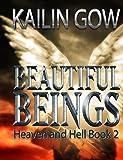 Heaven and Hell  (Beautiful Beings, #2) (Beautiful Beings Series)