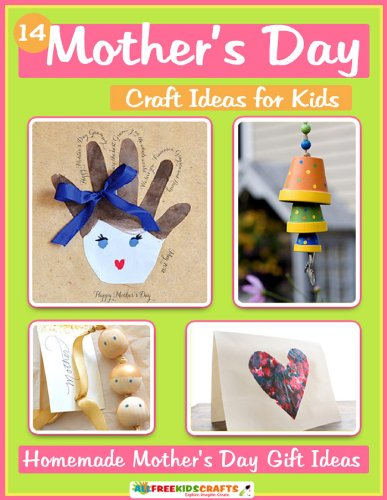 14 Mother's Day Craft Ideas for Kids: Homemade Mother's Day Gift -