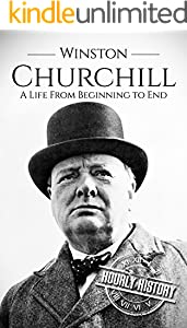 Winston Churchill: A Life From Beginning to End (World War 2 Biographies Book 8) (English Edition)