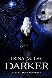 Darker (Alexa O'Brien Huntress Series Book 6) (English Edition)