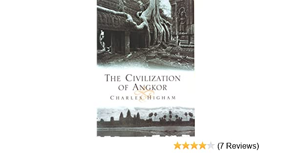 The Civilization of Angkor: Charles Higham: 9780520242180: Amazon