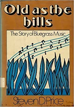 ``REPACK`` Old As The Hills: The Story Of Bluegrass Music. Bureau front MUNDO equipo Tensado