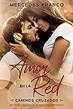 Amor en la Red (Oferta Especial 3 en 1) Caminos