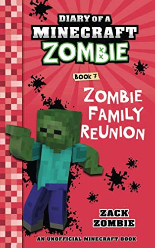 Diary of a Minecraft Zombie Book 7: Zombie Family Reunion ()