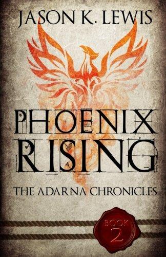 Phoenix Rising: The Adarna chronicles - Book 2 (Volume 2) (Roman Godess)