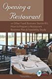 img - for Opening a Restaurant or Other Food Business Starter Kit: How to Prepare a Restaurant Business Plan & Feasibility Study: With Companion CD-ROM book / textbook / text book
