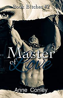 Master of Love (Book B!tches 2) by [Conley, Anne]