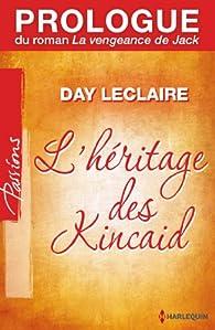 Prologue du roman «La vengeance de Jack»:Saga L'héritage des Kincaid par Day Leclaire