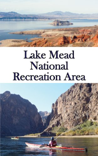 Lake Mead National Recreation Area: A Casual Hiker and Paddler's Guide to Nature, Ancient Artifacts, and Engineering Wonders (Adventures Beyond Las Vegas Book 2) (Lake Mead National Recreation Area Las Vegas)