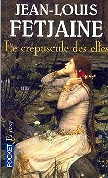 Le crépuscule des elfes par Fetjaine
