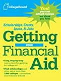 College Board Guide to Getting Financial Aid 2008, College Board Staff and College The, 0874477867