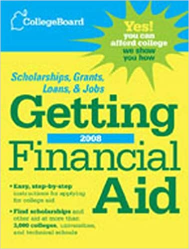 The College Board Getting Financial Aid 2008 (College Board Guide to Getting Financial Aid)