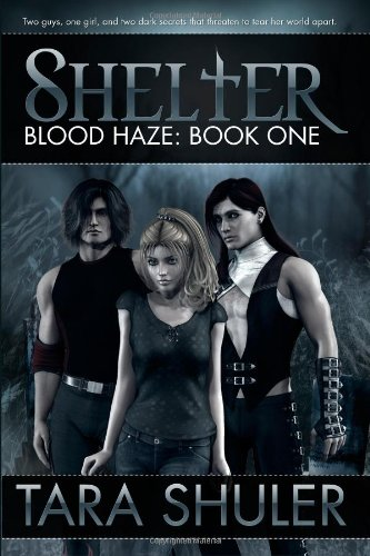 Book: Shelter - Blood Haze - Book One - A Paranormal Vampire Romance by Tara Shuler