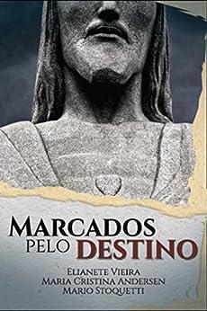 Marcados pelo Destino (1) por [Vieira, Elianete, Andersen, Maria Cristina, Stoquetti, Mario]