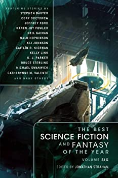 The Best Science Fiction and Fantasy of the Year (Volume 6) 1597803456 Book Cover