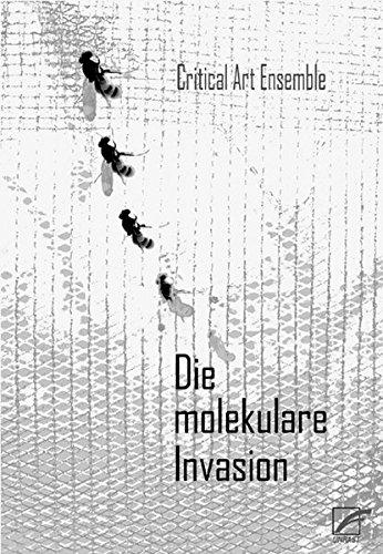 Die molekulare Invasion: Strategien gegen die Biotechnologie im globalisierten Kapitalismus