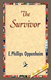 The Survivor, E. Phillips Oppenheim, 1421838486