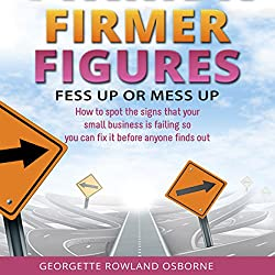 Firmer Figures: Fess Up or Mess Up