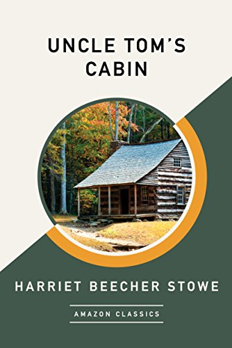 #freebooks – Uncle Tom's Cabin (AmazonClassics Edition)