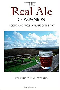 Book The Real Ale Companion: Poetry and Prose in Praise of the Pint by Hugh Morrison (2015-01-18)