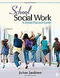 School Social Work : A Direct Practice Guide, Jarolmen, JoAnn (Josephine) A., 1452220204