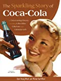 img - for The Sparkling Story of Coca-Cola: An Entertaining History including Collectibles, Coke Lore, and Calendar Girls by Gyvel Young-Witzel (2012-02-29) book / textbook / text book