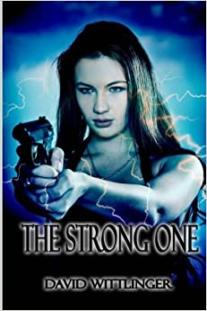 The Strong One (Brianna Series) (Volume 1) by David Wittlinger (2016-03-28)