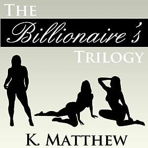 The Billionaire's Trilogy Audiobook