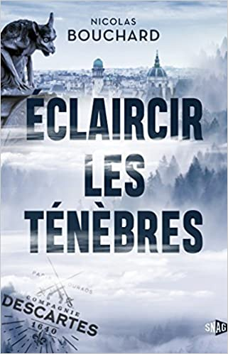 Eclaircir les ténèbres - Nicolas Bouchard (2018) sur Bookys