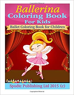 Ballerina Coloring Book For Kids: Ballet Coloring Book for Children ...