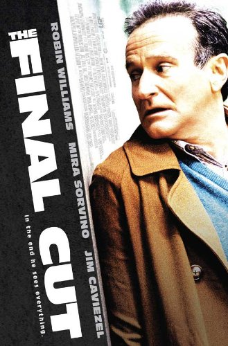 The Final Cut Movie Poster (27 x 40 Inches - 69cm x 102cm) (2004) -(Robin Williams)(Mira Sorvino)(James Caviezel)(Mimi Kuzyk)(Stephanie Romanov)(Brendan Fletcher) - Final Cut 2004